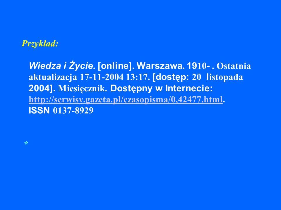 Przykład: Wiedza i Życie. [online]. Warszawa. 1910-